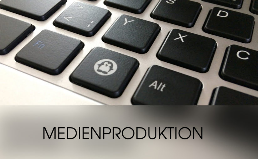Medienproduktion mit Linux