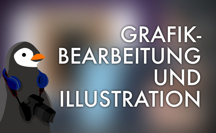 Grafikbearbeitung: Krita und Gravit Designer