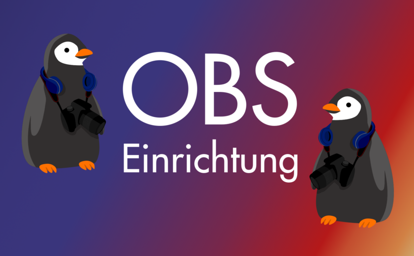 Videoproduktion: Screencapture mit OBS