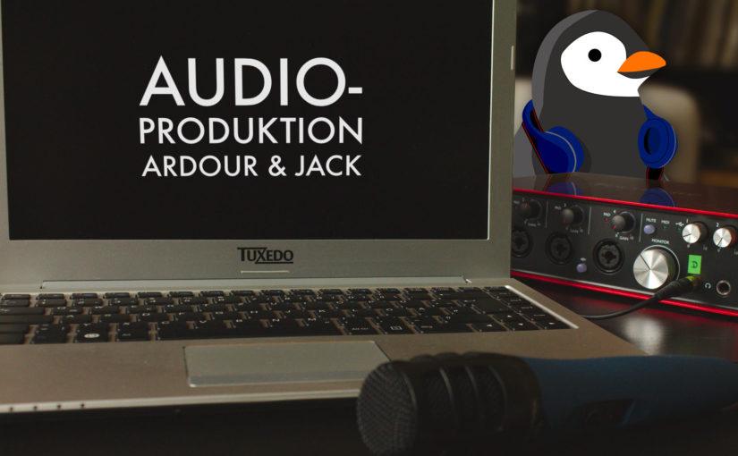 Audioproduktion Ardour und JACK